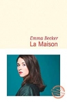 Emma Becker - La Maison.jpg